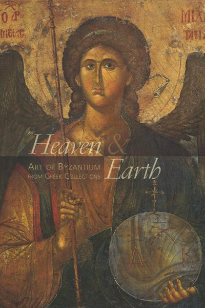 Heaven & Earth, v. 1, Art of Byzantium from Greek Collections